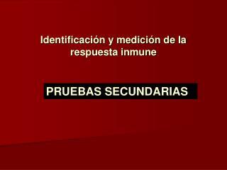 Identificaci n y medici n de la respuesta inmune