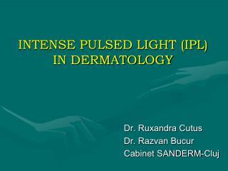 INTENSE PULSED LIGHT IPL IN DERMATOLOGY