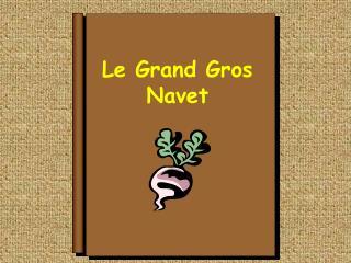 Le Grand Gros Navet