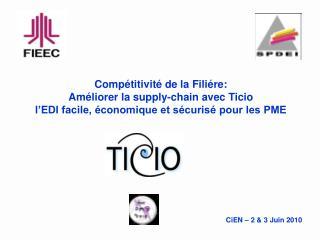 Comp titivit  de la Fili re: Am liorer la supply-chain avec Ticio  l EDI facile,  conomique et s curis  pour les PME