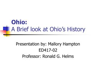 Ohio: A Brief look at Ohio s History