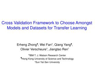 Cross Validation Framework to Choose Amongst Models and Datasets for Transfer Learning