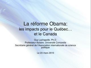 La r forme Obama: les impacts pour le Qu bec   et le Canada