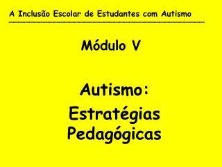 A Inclus o Escolar de Estudantes com Autismo  _______________________________________