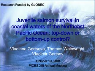Juvenile salmon survival in coastal waters of the Northeast Pacific Ocean: top-down or bottom-up control