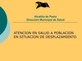 Alcald a de Pasto Direcci n Municipal de Salud