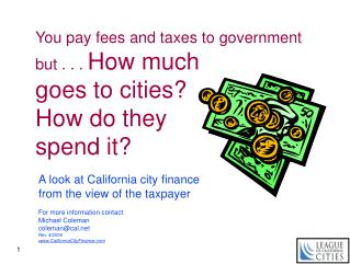 You pay fees and taxes to government but . . . How much goes to cities How do they spend it