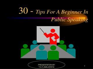 30 - Tips For A Beginner In Public Speaking
