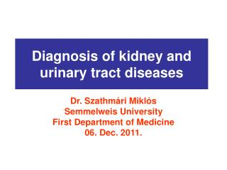 Diagnosis of kidney and urinary tract diseases