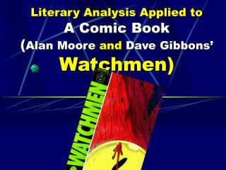 Literary Analysis Applied to  A Comic Book Alan Moore and Dave Gibbons  Watchmen