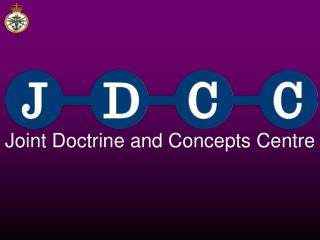 UK Joint Doctrine  Concepts Centre  UK CDE Update  Group Captain Paul Colley Assistant Director Concepts Lieutenant Colo