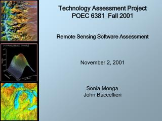Technology Assessment Project POEC 6381  Fall 2001   Remote Sensing Software Assessment    November 2, 2001    Sonia Mon