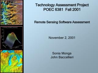Technology Assessment Project POEC 6381  Fall 2001   Remote Sensing Software Assessment    November 2, 2001    Sonia Mon