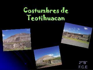 Costumbres de Teotihuacan