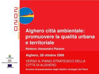 Alghero citt  ambientale: promuovere la qualit  urbana e territoriale Relatore: Alessandro Plaisant