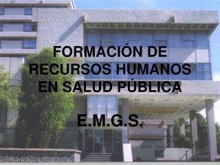 FORMACI N DE RECURSOS HUMANOS EN SALUD P BLICA