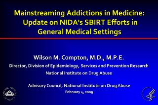 Mainstreaming Addictions in Medicine:   Update on NIDAs SBIRT Efforts in General Medical Settings