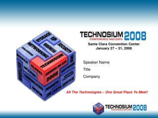 Santa Clara Convention Center January 27   31, 2008