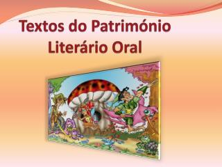 Textos do Patrim nio Liter rio Oral