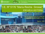 I.E. N  5176  Mar a Reiche  Grosse  ESCUELA LECTORA