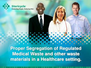Proper Segregation of Regulated Medical Waste and other waste materials in a Healthcare setting.