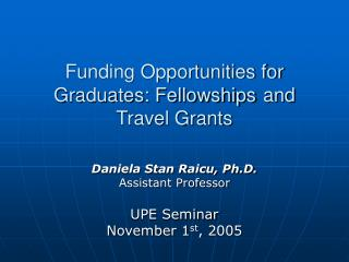 Funding Opportunities for Graduates: Fellowships and Travel Grants