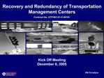 Recovery and Redundancy of Transportation Management Centers  Contract No. DTFH61-01-C-00181