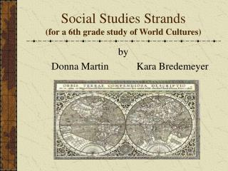 Social Studies Strands for a 6th grade study of World Cultures