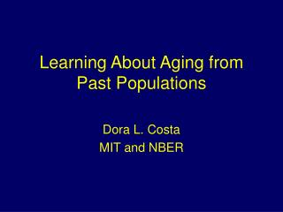 Learning About Aging from Past Populations