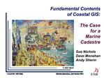 Fundamental Contents  of Coastal GIS:  The Case  for a  Marine  Cadastre