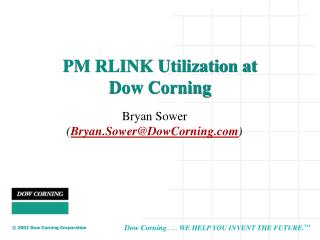 PM RLINK Utilization at  Dow Corning