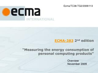 ECMA-383 2nd edition    Measuring the energy consumption of personal computing products