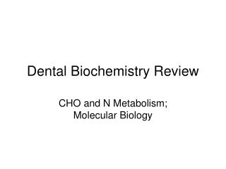 Dental Biochemistry Review