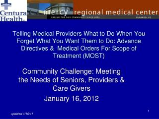Telling Medical Providers What to Do When You Forget What You Want Them to Do: Advance Directives   Medical Orders For S