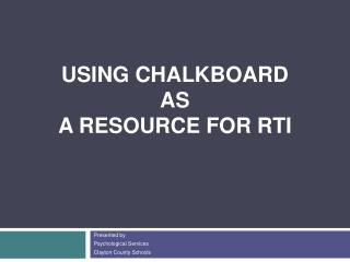 Using chalkboard as a resource for rti