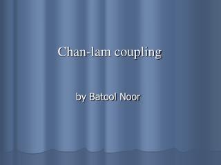 Chan-lam coupling   by Batool Noor