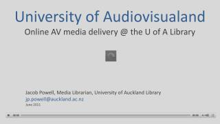 University of Audiovisualand Online AV media delivery  the U of A Library