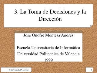 3. La Toma de Decisiones y la Direcci n