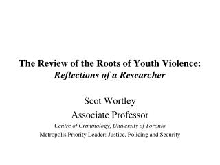 The Review of the Roots of Youth Violence: Reflections of a Researcher