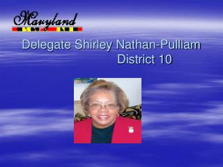 Delegate Shirley Nathan-Pulliam    District 10