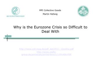 Why is the Eurozone Crisis so Difficult to Deal With
