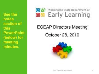 ECEAP Directors Meeting October 28, 2010 YY