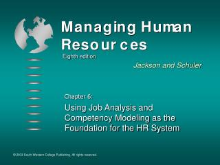 Chapter 6: Using Job Analysis and Competency Modeling as the Foundation for the HR System