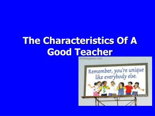 The Characteristics Of A Good Teacher