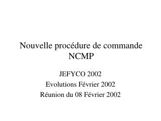 Nouvelle proc dure de commande NCMP