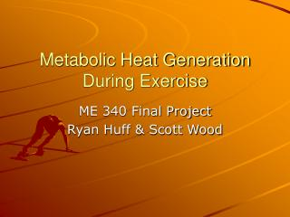 Metabolic Heat Generation During Exercise