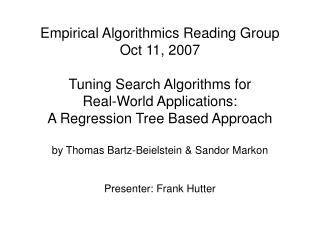Empirical Algorithmics Reading Group  Oct 11, 2007  Tuning Search Algorithms for  Real-World Applications: A Regression