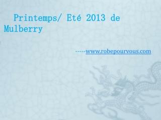 Printemps Eté 2013 de Mulberry