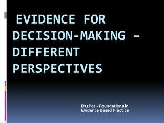 Evidence for Decision-making   different perspectives