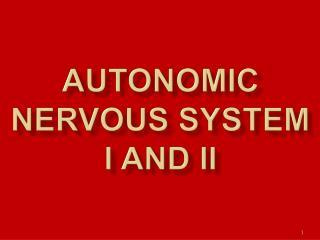 Autonomic Nervous System    I and II